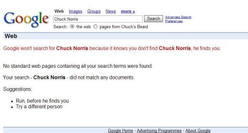 You can't find chuck norris becouse finds you (no puedes buscar por chuck norris porque el es el que te encuntra)